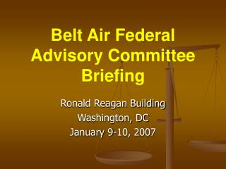 Belt Air Federal Advisory Committee Briefing
