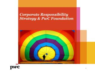 Corporate Responsibility Strategy  &  PwC Foundation