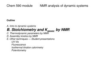 Chem  590 module		NMR analysis of dynamic systems Outline A. Intro  to dynamic systems