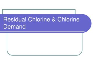 Residual Chlorine & Chlorine Demand