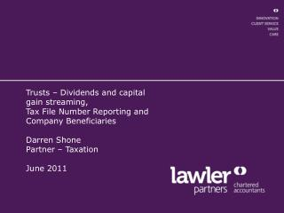 Trusts   Dividends and capital gain streaming,  Tax File Number Reporting and  Company Beneficiaries   Darren Shone Part