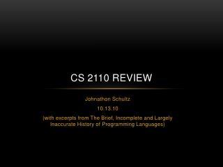 CS 2110 Review