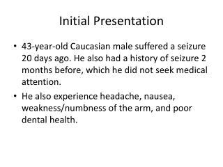 Initial Presentation