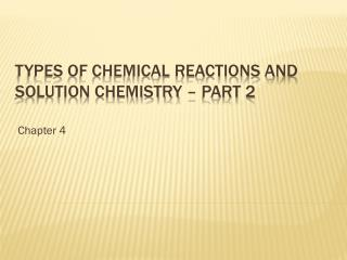Types of Chemical Reactions and solution chemistry – part 2