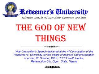 Redeemer's University Redemption Camp, km 46, Lagos-Ibadan-Expressway, Ogun State