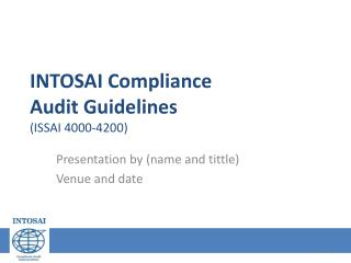 INTOSAI Compliance  Audit  Guidelines (ISSAI 4000-4200)