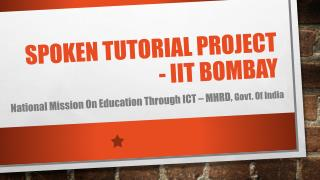 Spoken tutorial project - IIT  BOMbay