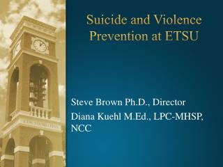 Suicide and Violence Prevention  at  ETSU
