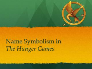 Name Symbolism in  The Hunger Games
