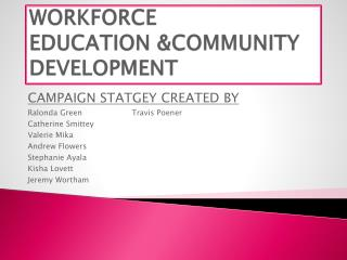 WORKFORCE  EDUCATION &COMMUNITY DEVELOPMENT
