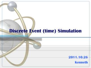Discrete Event (time) Simulation