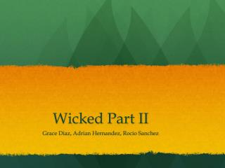 Wicked Part II