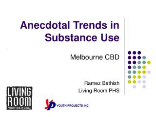 Substance Use: R Bathish - Anecdotal Trends in Substance Use