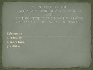 Kelompok  1  1.  Febrialdy 2.  Indra  Faisal 3.  Zulfikar