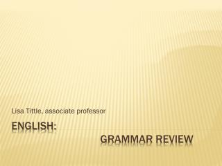 English:   				Grammar Review