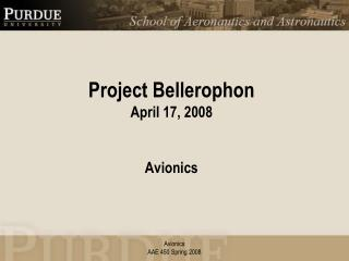 Project Bellerophon April 17, 2008 Avionics