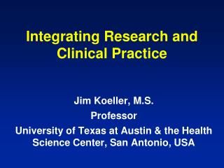 Integrating Research and  Clinical Practice