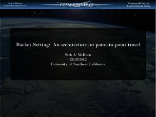 Rocket-Setting:  An architecture for point-to-point travel Seth A. McKeen 12/18/2012