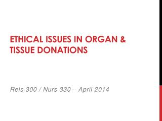 ETHICAL ISSUES IN ORGAN & TISSUE DONATIONS
