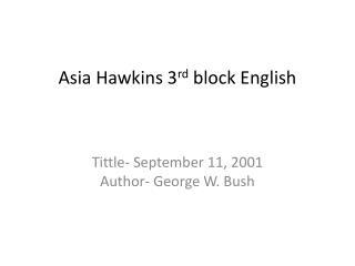 Asia Hawkins 3 rd  block  E nglish