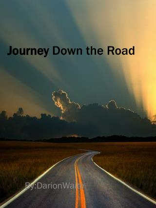 Journey  Down the Road