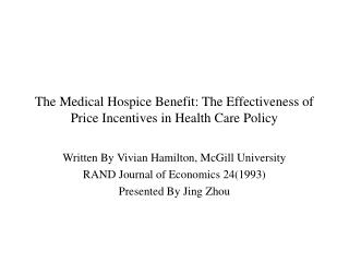 The Medical Hospice Benefit: The Effectiveness of Price Incentives in Health Care Policy
