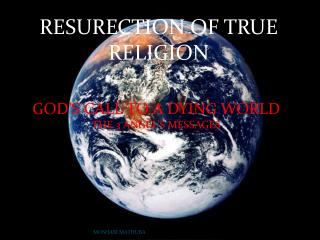 RESURECTION OF TRUE RELIGION