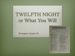 TWELFTH NIGHT or What You Will