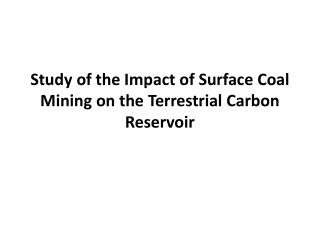Study of the Impact of Surface Coal Mining on the Terrestrial Carbon Reservoir