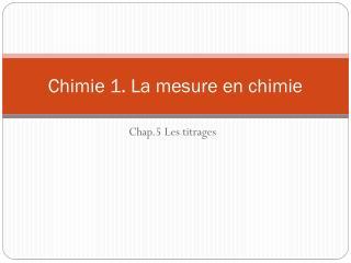 Chimie 1. La mesure en chimie