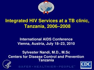 Integrated HIV Services at a TB clinic, Tanzania, 2006�2008