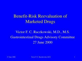 Benefit-Risk Reevaluation of Marketed Drugs