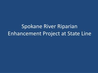 Spokane River Riparian Enhancement Project at State Line