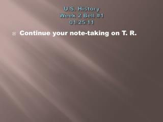 U.S. History Week  2  Bell  #1 01/25/11