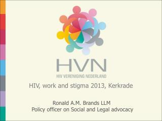 HIV,  work and  stigma 2013, Kerkrade