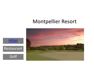 Montpellier Resort