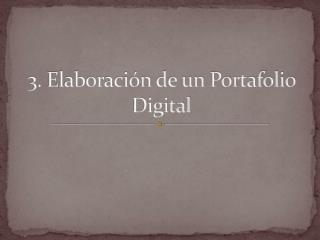 3. Elaboraci�n de un Portafolio Digital