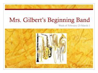 Mrs. Gilbert's Beginning Band