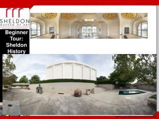 Beginner Tour: Sheldon History PPT