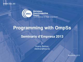 Programming with OmpSs Seminaris d'Empresa  2013