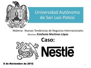 Materia:  Nuevas Tendencias de Negocios Internacionales Alumna:  Estefanía Martínez López Caso:
