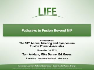 Pathways to Fusion Beyond NIF