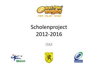 Scholenproject  2012-2016