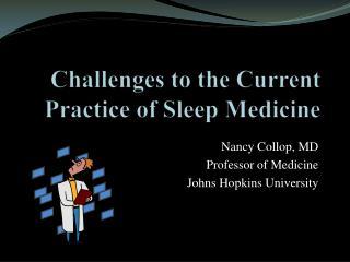 Challenges to the Current Practice of Sleep Medicine