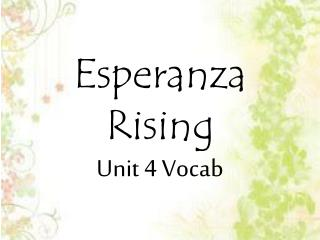 Esperanza  Rising  Unit 4 Vocab