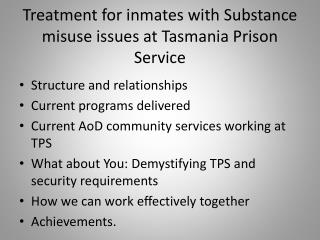 Treatment for inmates with Substance misuse issues at Tasmania Prison Service