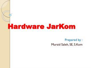 Hardware  JarKom