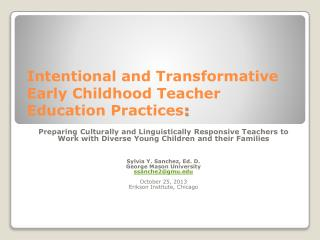 Intentional and Transformative Early  Childhood Teacher  Education  Practices :