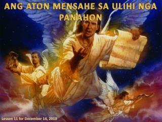 ANG ATON MENSAHE SA ULIHI NGA PANAHON