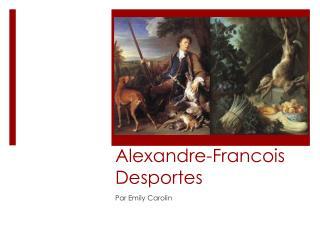 Alexandre -Francois  Desportes